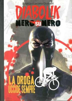 Diabolik Nero su Nero - Volume 13 -  La Droga Uccide Sempre (2014)