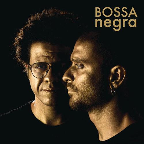 Diogo Nogueira and Hamilton de Holanda - Bossa Negra (2014)