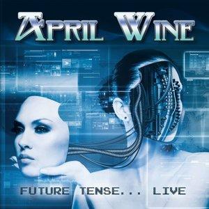 April Wine - Future Tense... Live In Toronto 21 Nov 82 (Remastered) (2016)