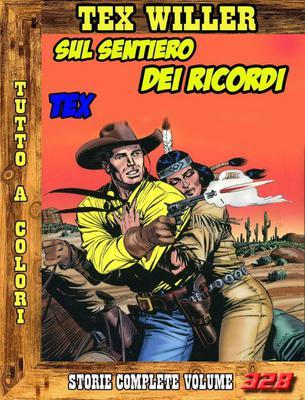 Tex Willer - Storie Complete N. 328 - Sul Sentiero dei Ricordi