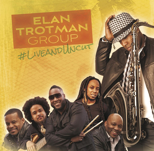 Elan Trotman Group - #liveanduncut (2014)