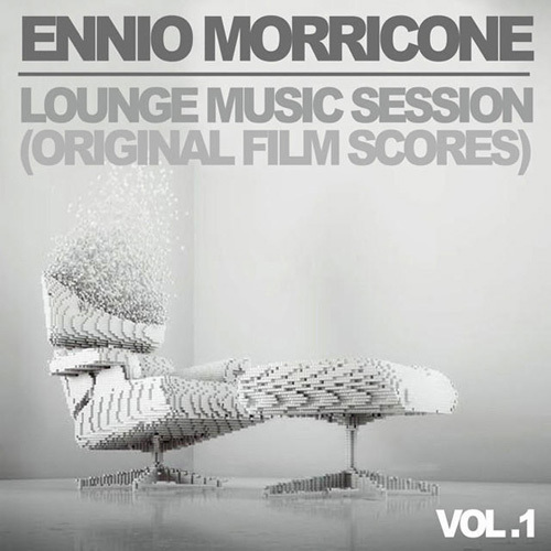 Ennio Morricone - Ennio Morricone Lounge Music Session - Vol. 1 (Original Film Scores) (2014)
