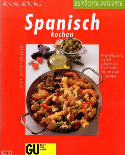 Spanisch kochen Original-Rezepte, die leicht gelingen