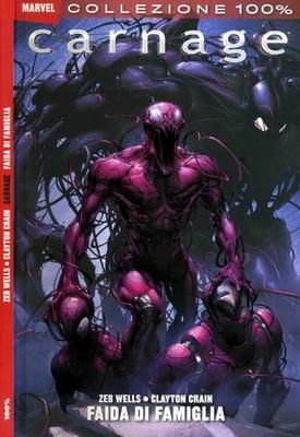 Carnage - Faida di Famiglia 100% Marvel