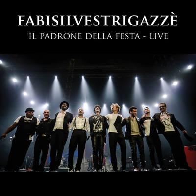 Fabi Silvestri Gazze' - Il padrone della festa - Live [2CD](2015).Mp3 - 320kbps