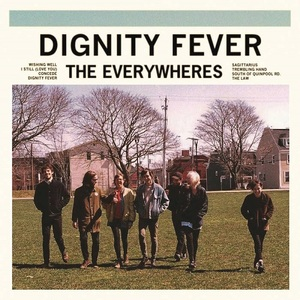 The Everywheres – Dignity Fever (2016)