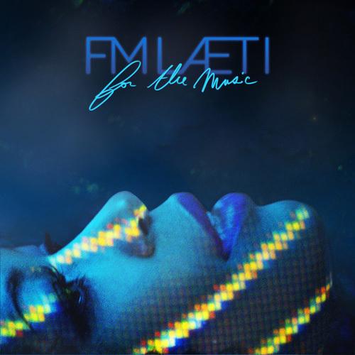 FM LAETI - For The Music (2014)
