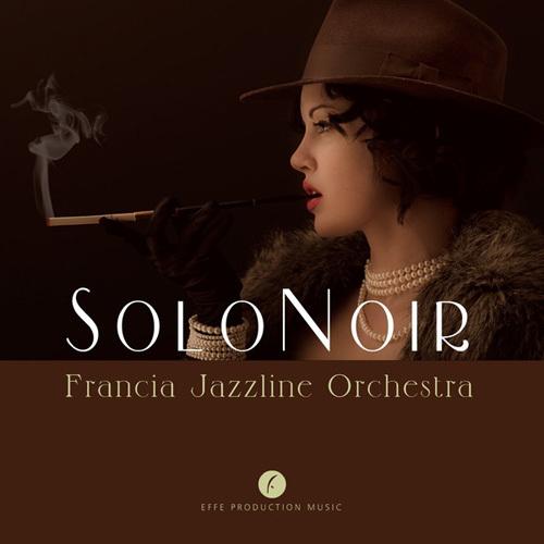 Francia Jazzline Orchestra - Solo Noir (2014)