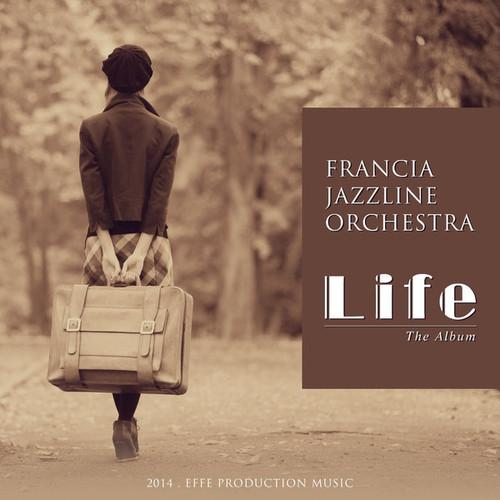 Francia Jazzline Orchestra - Life (2014)