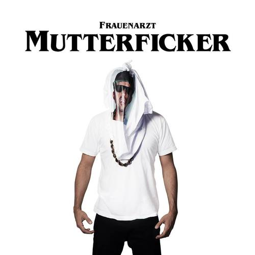 Cover: Frauenarzt - Mutterficker (2016)