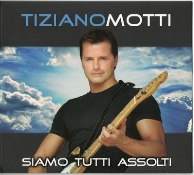 Tiziano Motti - Siamo Tutti Assolti (2014) .mp3 - 320kbps