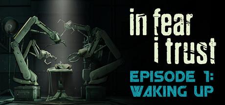 In Fear I Trust Episode 1 – SKIDROW