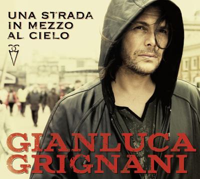 Gianluca Grignani - Una strada in mezzo al cielo (2016).Mp3 - 320Kbps