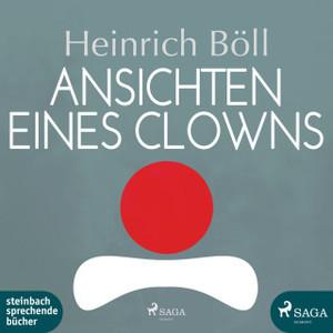 Heinrich Böll - Ansichten eines Clowns (ungekürzt)