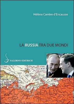 Hélène Carrère d'Encausse - La Russia tra due mondi (2015)