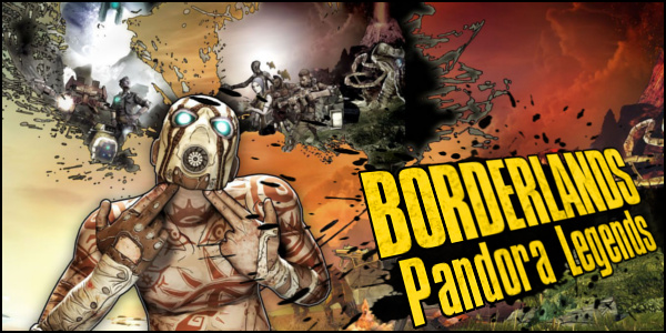Borderlands Pandora Legends