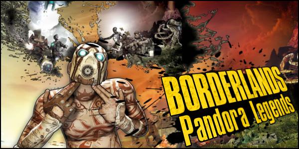 Borderlands Pandora Legends