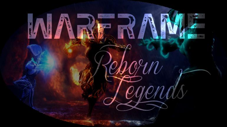 Warframe Reborn Legends