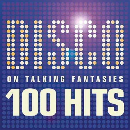 100 Disco Hits On Talking Fantasies (2016)