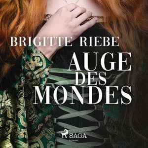 Brigitte Riebe - Auge des Mondes (ungekürzt)
