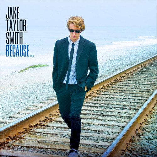 Jake Taylor Smith - Because... (2014)