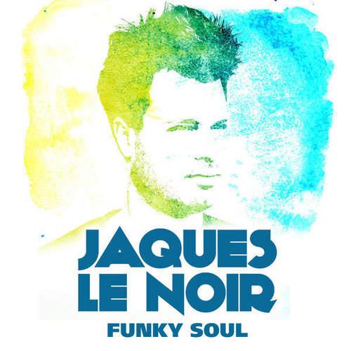 Jaques Le Noir - Funky Soul (2014)