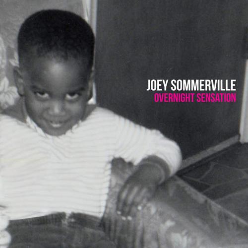 Joey Sommerville - Overnight Sensation (2014)