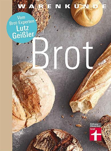 Stiftung Warentest Warenkunde Brot - Gutem Brot auf der Spur