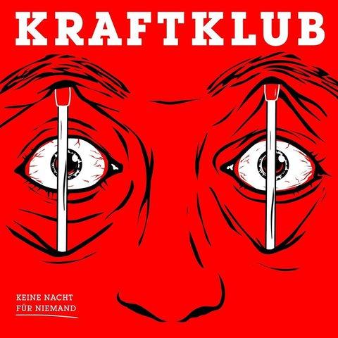 Cover: Kraftklub - Keine Nacht Für Niemand (2017)