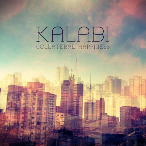 Kalabi - Collateral Happiness (2013)
