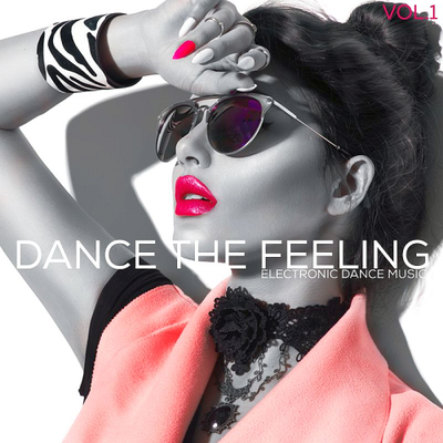 Dance the Feeling EDM Vol 1 (2017) .mp3 - 320 Kbps