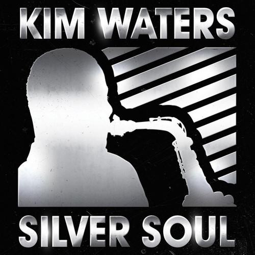 Kim Waters - Silver Soul (2014)