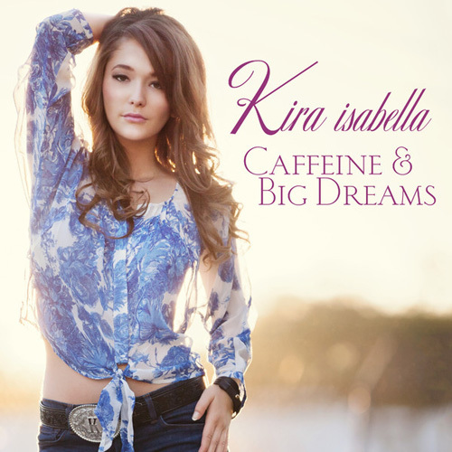 Kira Isabella - Caffeine & Big Dreams (2014)