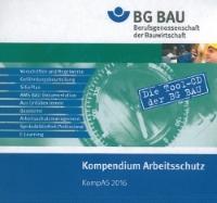 : Kompendium Arbeitsschutz der BG Bau 2016