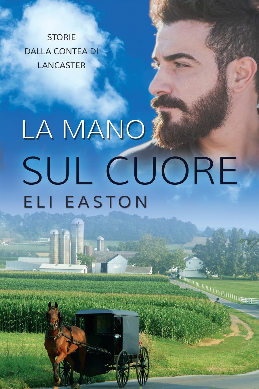 Eli Easton - Storie dalla contea di Lancaster 02.  La mano sul cuore (2018)