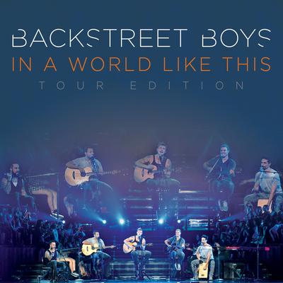 Backstreet Boys - In A World Like This [Tour Edition](2014).Mp3 - 320kbps
