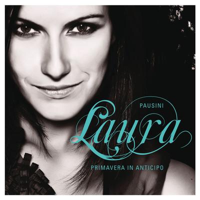 Laura Pausini - Primavera in anticipo (2008).Flac