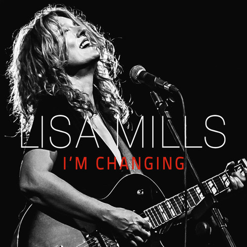 Lisa Mills - I'm Changing (2014)