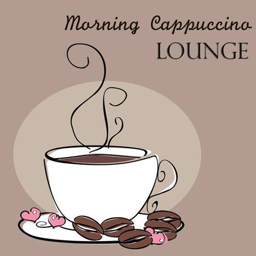 Lounge Cafe - Morning Cappuccino Lounge (2014)