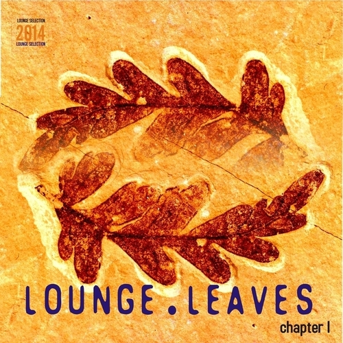 Lounge Leaves - Lounge Leaves Chapter I (Lounge Selection 2014) (2014)