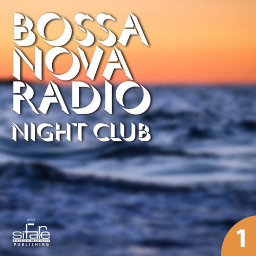 Luciano Salvemini & Francesco Digilio - Bossa Nova Radio, Vol. 1 (Night Club) (2014)