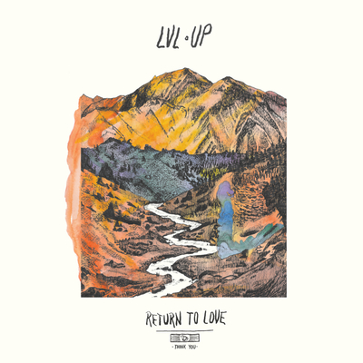 LVL UP - Return to Love (2016)