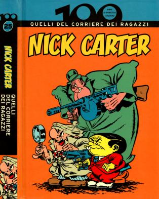 100 Anni di Fumetto Italiano - Volume 25 – Nick Carter Quelli del Corriere dei ragazzi (2010)