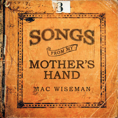 Mac Wiseman - Songs From My Mother's Hand (2014)