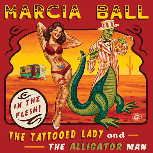 Marcia Ball - The Tattooed Lady And The Alligator Man (2014)