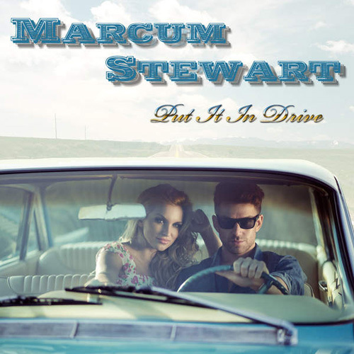 Marcum Stewart - Put It in Drive (2014)