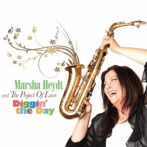 Marsha Heydt and the Project of Love - Diggin' the Day (2013)