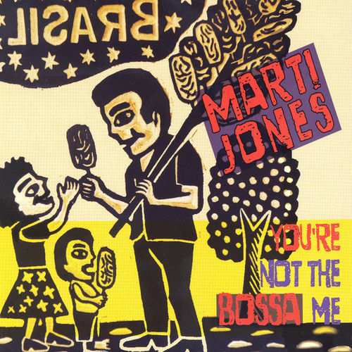 Marti Jones - You're Not the Bossa Me (2014)