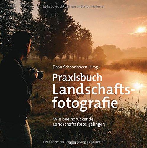 Praxisbuch - Landschaftsfotografie