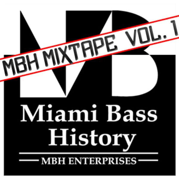 Miami Bass History Mixtape Volume 1